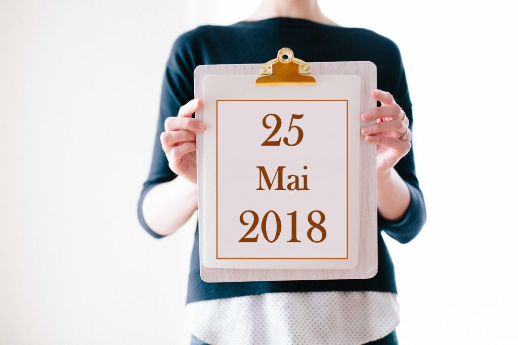 Stichtag DSGVO: 25. Mai 2018